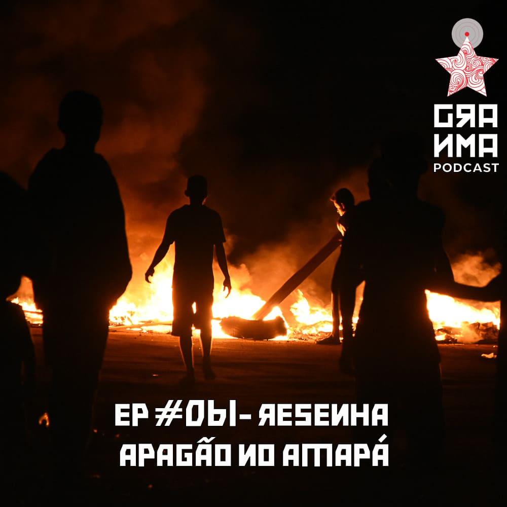 Granma episódio 61 Resenha - Apagão no Amapá